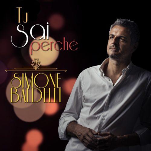 Tu sai perché, il singolo di debutto di Simone Baldelli