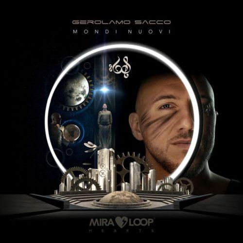 """""""Mondi Nuovi"""", il nuovo concept album di Gerolamo Sacco"""