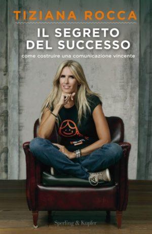 Il Segreto del Successo, il libro di Tiziana Rocca. La presentazione durante la Festa del Cinema di Roma