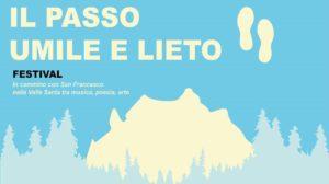 Il passo umile e lieto. In cammino con San Francesco nella Valle Santa tra musica, poesia e arte