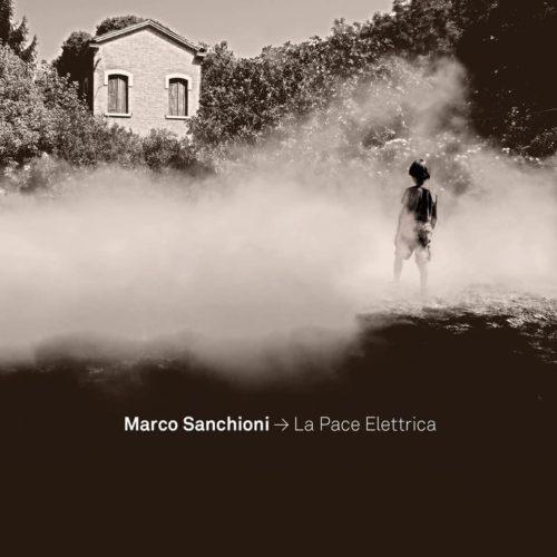 La pace elettrica, il nuovo album del cantautore Marco Sanchioni
