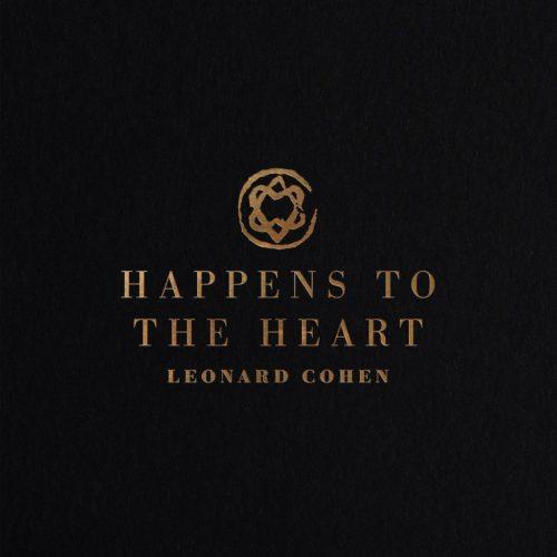"""Leonard Cohen: è disponibile il primo singolo """"Happens to the heart"""""""