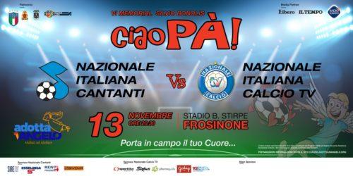 """Torna """"Ciao Pà"""" VI ° Memorial Silvio Bonolis. In campo la Nazionale Cantanti e Nazionale Calcio TV"""