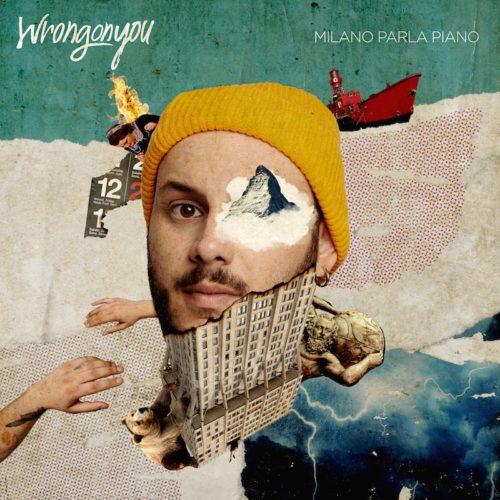 Milano parla piano, il primo album in italiano di Wrongonyou