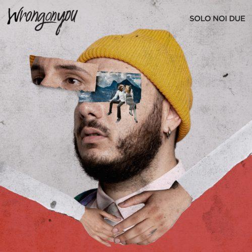 """""""Solo noi due"""" è l'ultimo brano che anticipa l'uscita di """"Milano parla piano"""", il primo disco in italiano di Wrongonyou"""