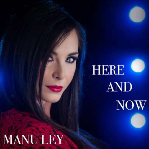 Here and now il nuovo singolo di Manu Ley. E' online il videoclip