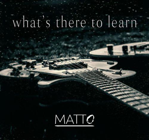 What's There To Learn, il nuovo album di MattO