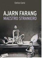"""""""Ajarn Farang – Maestro Straniero"""", l'esordio in narrativa dell'autore Enrico Corsi"""