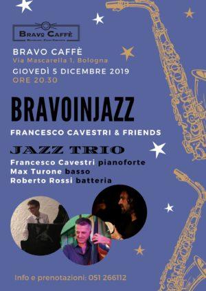 Bravoinjazz al Bravo Caffè di Bologna in una serata musicale con il Jazz Trio di Francesco Cavestri & Friends