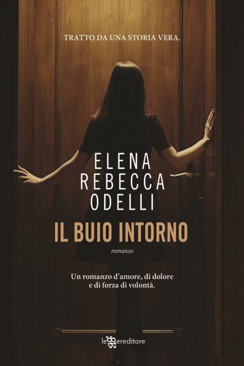 Il buio intorno il romanzo d'esordio di Elena Rebecca Odelli