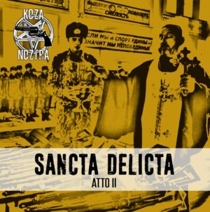 Koza Noztra, è uscito il nuovo album Sanca Delicta – Atto II