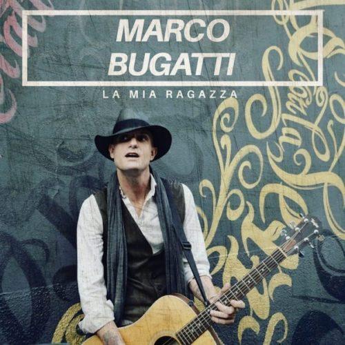 La mia ragazza, il nuovo singolo di Marco Bugatti