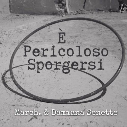 È pericoloso sporgersi, il singolo di March. & Damiana Senette. Online anche il videoclip