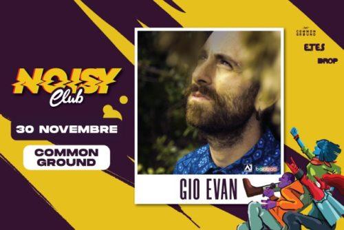Gio Evan inaugura il 30 novembre al Common Ground la rassegna Noisy Club