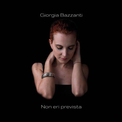 """""""Non eri prevista"""", il nuovo album di Giorgia Bazzanti"""