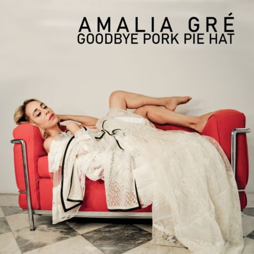"""Goodbye Pork Pie Hat"", il nuovo singolo di Amalia Gré"