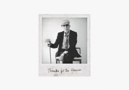 """""""Thanks for the Dance"""", l'album di inediti postumo di Leonard Cohen"""