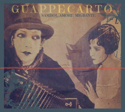 Sambol – amore migrante, il nuovo album dei Guappecarto'