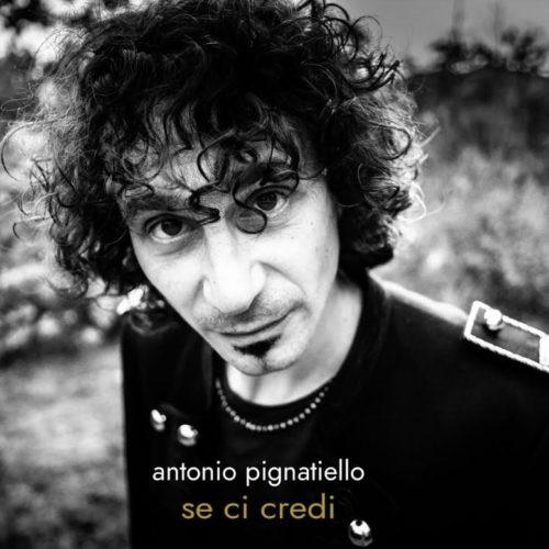 Se ci credi, l'album di Antonio Pignatiello. La presentazione a Roma