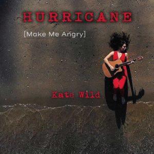 Hurricane (Make Me Angry), il nuovo singolo di Kate Wild
