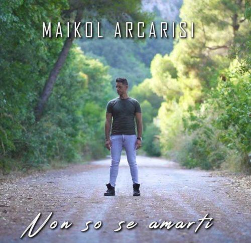 """""""Non so se amarti"""" il nuovo singolo di Maikol Arcarisi. Online il video"""