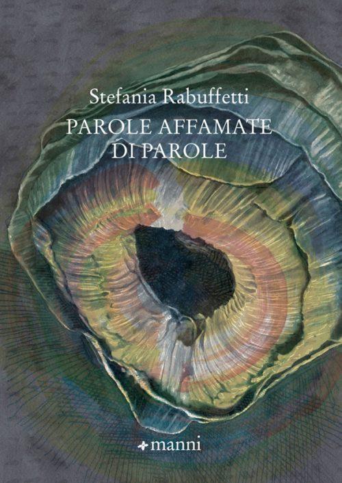 Parole affamate di parole, la nuova raccolta di poesie di Stefania Rabuffetti