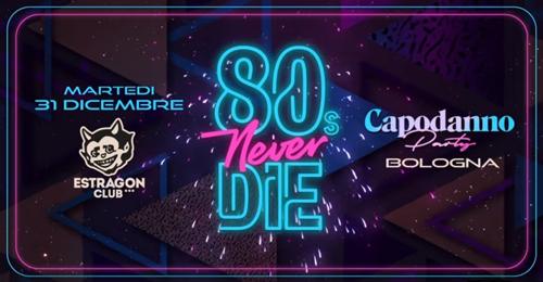 Capodanno in musica all'Estragon Club con 80s Never Die