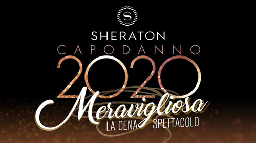 Meravigliosa – La Cena Spettacolo allo Sheraton Hotel di Roma per salutare il nuovo anno