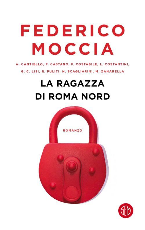 La ragazza di Roma Nord è il titolo del nuovo romanzo di Federico Moccia