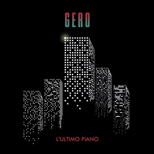 L'ultimo piano, il nuovo singolo di Gero