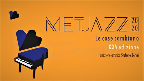 """Venticinque anni del festival MetJazz: """"Le cose cambiano"""", verso il futuro"""