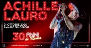 """Achille Lauro, """"30 anni di Roma"""", il 31 ottobre 2020 al Palazzo dello Sport di Roma. Prevendite aperte"""