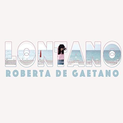 """""""Lontano"""", nuovo brano di Roberta De Gaetano"""