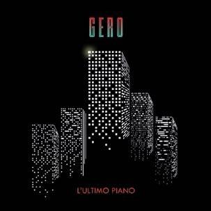 L'ultimo piano, il nuovo singolo del cantautore siciliano Gero