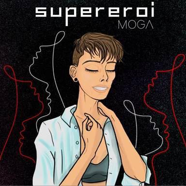 Supereroi, il nuovo singolo della cantante Moga