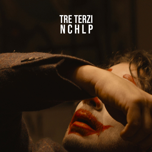 """E' online il brano e il videoclip di """"NCHLP"""", il nuovo singolo dei Tre Terzi"""