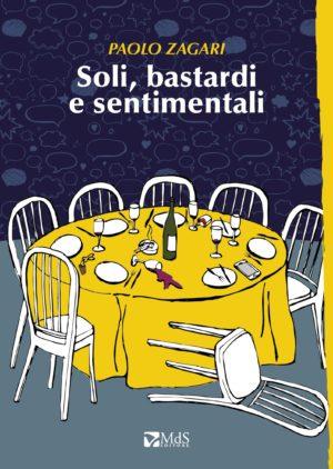 Soli, bastardi e sentimentali, il libro di Paolo Zagari