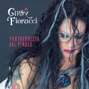 Protagonista del finale, l'album di debutto di Gipsy Fiorucci