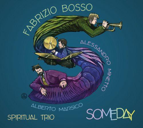 """Lo Spiritual Trio di Fabrizio Bosso festeggia 10 anni di musica con un nuovo album dal titolo """"Someday"""""""