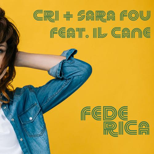 Cri+Sara Fou il nuovo singolo di Federica (feat. Il Cane)