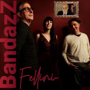 """BandazZ omaggia il Maestro Federico Fellini con una """"bossa"""" di buon compleanno """"Fellini"""""""