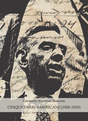 Edizione critica degli inediti diari americani di Giuseppe Antonio Borgese. La presentazione a Firenze