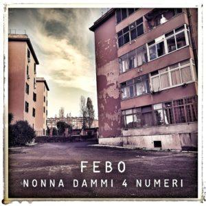 Nonna dammi 4 numeri, il nuovo singolo di Febo