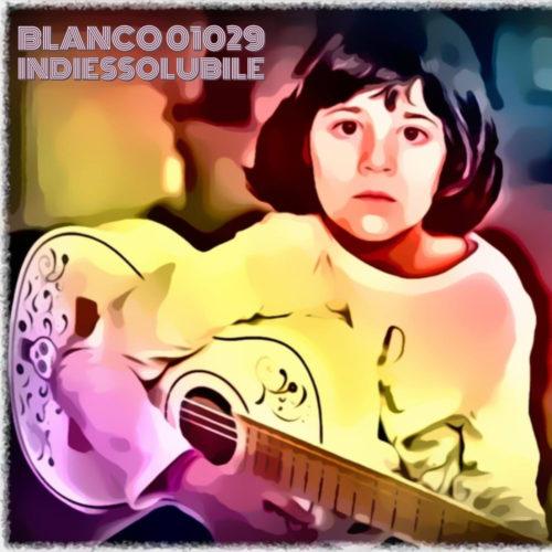 """""""Indiessolubile"""", il nuovo singolo Indie dei Blanco 01029"""