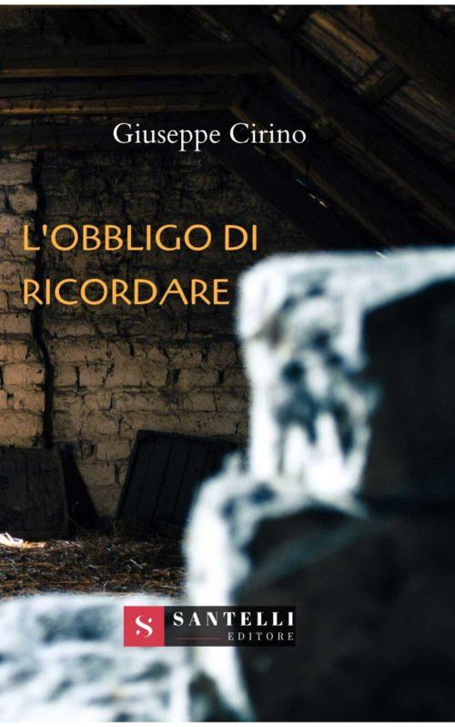 """""""L'obbligo di ricordare"""" il nuovo libro di Giuseppe Cirino"""