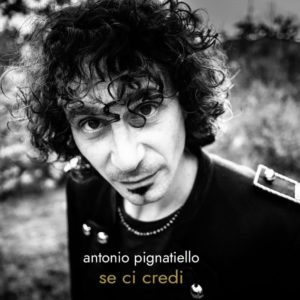 """Antonio Pignatiello presenterà al negozio di dischi """"Disco +"""" di Roma il suo nuovo concept album """"Se Ci Credi"""""""