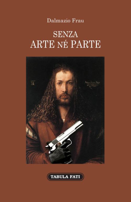 Senza arte né parte, il libro di Dalmazio Frau