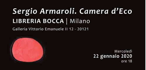 Sergio Armaroli. Camera d'Eco, l'incontro alla dedicato alla produzione artistica del Maestro Libreria Bocca di Milano
