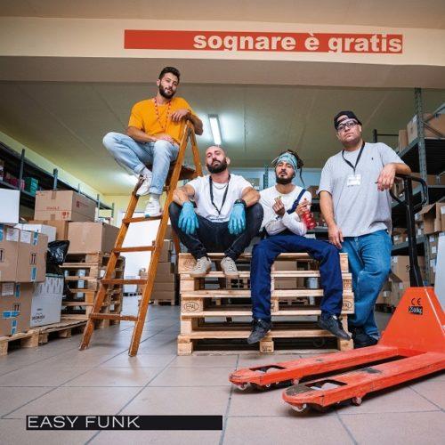 """""""Sognare è gratis"""" il nuovo singolo di Easy Funk ed è online il video"""