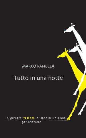 Tutto in una notte, il thriller di Marco Panella